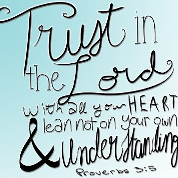 Trust in the Lord by ChandlerLasch