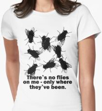 There's no flies on me... Women's Fitted T-Shirt