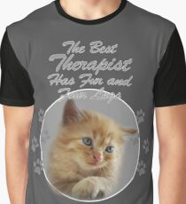 "Kitten with ""the best therapist has fur and four legs"" quote Graphic T-Shirt"