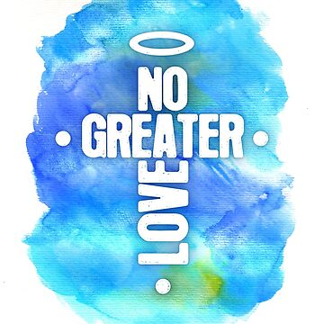 No Greater Love by Yincinerate