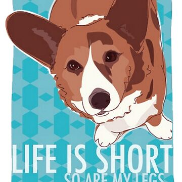 Corgi, Life is short by Meow-Baby3