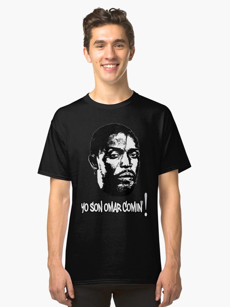 Omar Comin' Classic T-Shirt Front