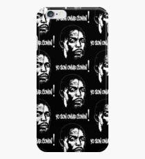 Omar Comin' iPhone 6 Case