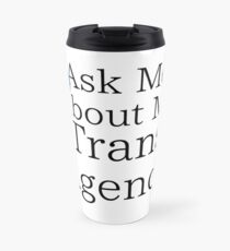 Trans Agenda Travel Mug