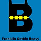 Franklin Gothic Heavy Font Iconic Charactography - B by Custranz