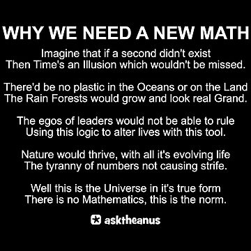 Why We Need A New Math by asktheanus
