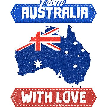 From Australia with Love / Australian pride / Australian / Aussie pride / Australian Shirt / Country Pride by rizzoagape