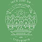Let's just be travelers by Claudia Santos