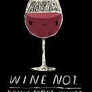 wine not? by louros