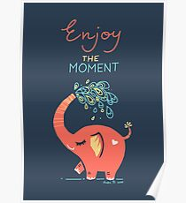 Enjoy the Moment Poster