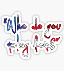 Who Do You Play For? Sticker