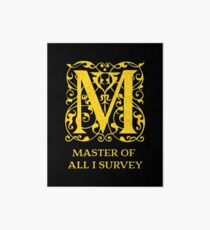 Master of All I Survey Art Board