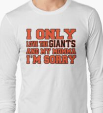 Only Love the Giants and My Momma! Long Sleeve T-Shirt
