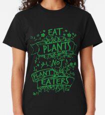 Eat Plants, Not Plant Eaters Classic T-Shirt