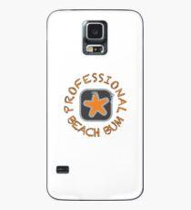 Professional Beach Bum Case/Skin for Samsung Galaxy