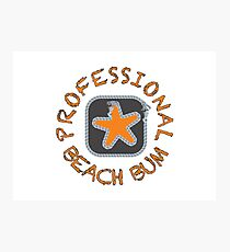 Professional Beach Bum Photographic Print