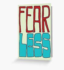 Fear Less Greeting Card