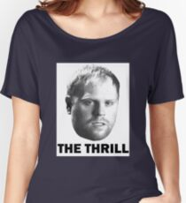 """Phil """"The Thrill"""" Kessel Women's Relaxed Fit T-Shirt"""