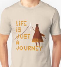Life is just a Journey T-Shirt