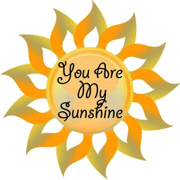 You Are My SunShine Sticker by nunigifts