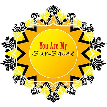 You Are My Sunshine - Sticker by nunigifts
