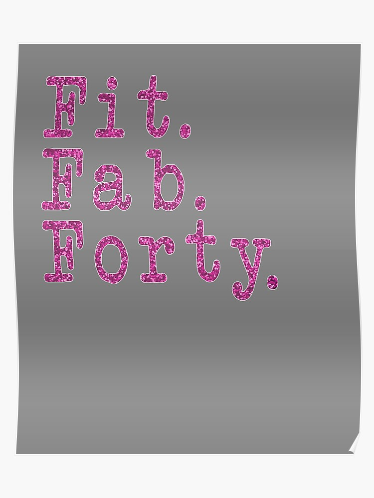 Funny Fit Fab Forty 40th Birthday Gift For Women Poster