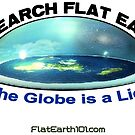 Research Flat Earth / The Globe is a Lie! / FlatEarth101.com by truthpirates