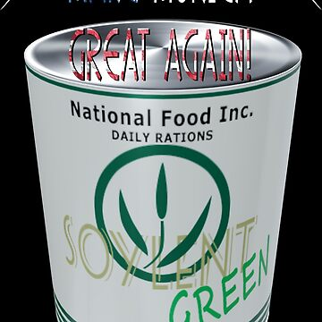 Soylent Green makes Murica great again by Exilant