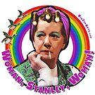 Woman, Stanley, Woman by BigFatArts