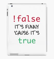 Not false - it's funny cause it's true iPad Case/Skin