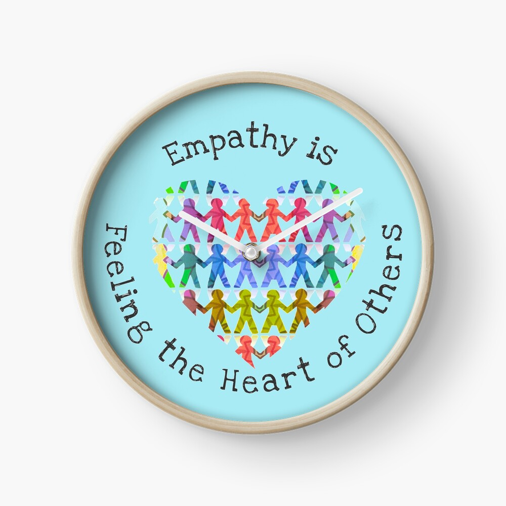 Empathy is feeling the heart of others Clock