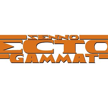 Ecto Gammat by gillyperkygoth