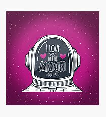 I Love You to The Moon And Back Photographic Print