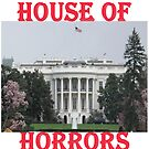 HOUSE OF HORRORS by JJRYAN