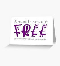 6 months seizure free Greeting Card