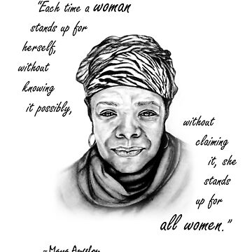 Feminist Art Maya Angelou Quote by EKartPrints