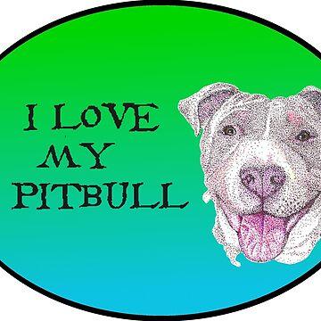 Love My Pit Bull by Yenrab