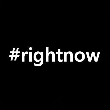 #rightnow by TraceyLeeCassin
