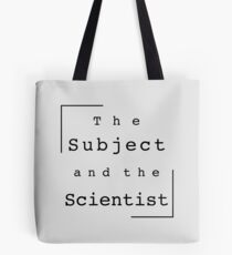 The Subject and the Scientist (Title Design) Tote Bag