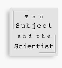 The Subject and the Scientist (Title Design) Canvas Print