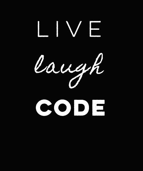 Live Laugh Code Lustige Spruche Digital Computer Coding Poster Von