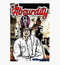 It's All Absurdity Photographic Print