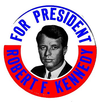 ROBERT F. KENNEDY FOR PRESIDENT by truthtopower
