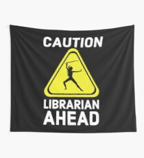 Caution Librarian Ahead Wall Tapestry