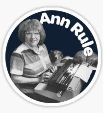 Ann Rule! Sticker