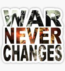 War, War Never Changes Sticker