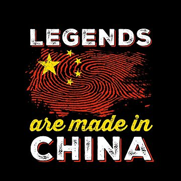 Legends are made in China by ockshirts
