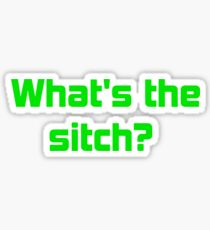 whats the sitch Sticker