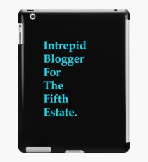 Intrepid Blogger For The Fifth Estate iPad Case/Skin