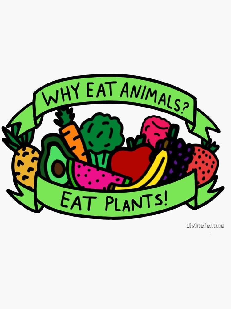 Iss Pflanzen! von divinefemme
